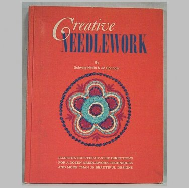 Creative Needlework by Solweig Hedin and Jo Springer Woman's World Library 206 h1171