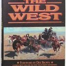 The Wild West: Companion Volume to the Television Miniseries (Hardcover) - NEW