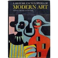 MODERN ART Larousse Encyclopedia of Modern Art, from 1800 to the Present Day