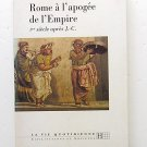 ROME A L'APOGEE DE L'EMPIRE 1er siècle après J.-C, Jerôme Carcopino.