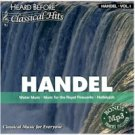 HANDEL VOL1 (HEARD BEFORE CLASSIC HITS)