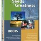 Seeds of Greatness: Roots