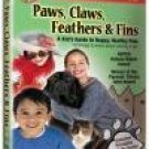 Paws, Claws, Feathers & Fins - A Kid's Guide to Happy, Healthy P