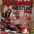 Best of Deathmatch Wrestling, Vol. 1 - Mexican Hardcore