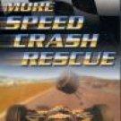 More Speed! Crash! Rescue