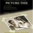 Picture This - The Times of Peter Bogdanovich in Archer City, Te