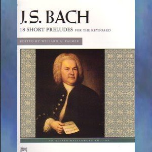 J. S. Bach 18 Short Preludes For The Keyboard