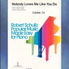 Nobody Loves Me Like You Do Easy Piano Solo