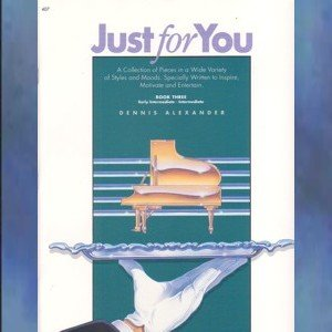 Just For You Book 3 Solo Piano Dennis Alexander