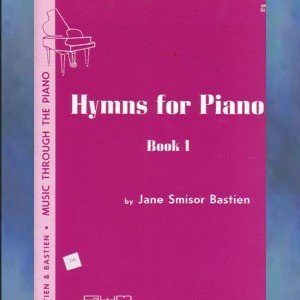 Bastien Music Through The Piano Hymns For Piano Book 1