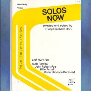 Piano Tomorrow Series Solos Now Mary Elizabeth Clark