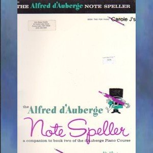 The Alfred d'Auberge Note Speller Book Two