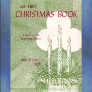 My First Christmas Book Carols For Beginning Pianist