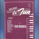 Theory Is Fun Book Two David Hirschberg