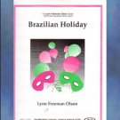 Brazilian Holiday Mid-Intermediate Lynn Freeman Olson NFMC Selection