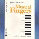 Frances Clark Presents Musical Fingers Book 1