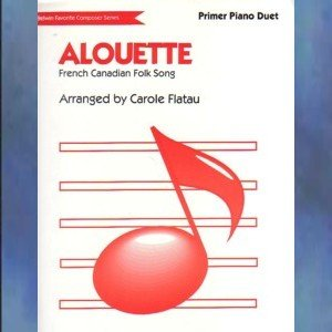 Alouette 1 Piano/4 Hands French Canadian/Carole Flatau