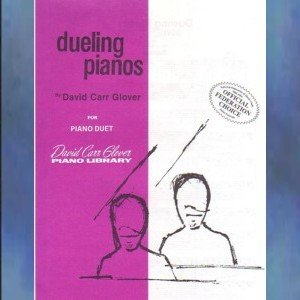 Dueling Pianos 1 Piano/4 Hands David Carr Glover