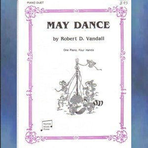 May Dance 1 Piano/4 Hands Robert Vandall