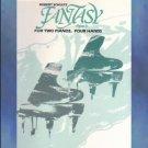 Fantasy, Opus 3 2 Pianos/4 Hands Robert Schultz