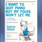 I Want To Quit Piano But My Folks Won't Let Me Book 2