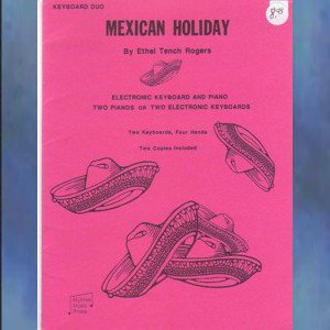 Mexican Holiday 2 Pianos/4 Hands Ethel Tench Rogers