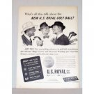 1948 U. S. Royal Golf Ball Vintage Print Ad - What's All This Talk