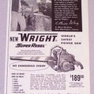 1958 WRIGHT Super Rebel Power Chain Saw Print Ad