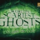The World's Scariest Ghosts Caught On Tape