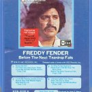 Freddy Fender -Before The Next Teardrop Falls 8-track tape