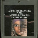 Andre Kostelanetz - Plays Michel Legrand's Greatest Hits (Quadraphonic) 8-track tape