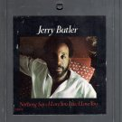Jerry Butler - Nothing Says I Love You like I Love You 8-track tape