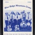 Blue Ridge Mountain Grass - Mountain Bluegrass xa31 8-track tape