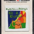 Big Brother & The Holding Company - Be A Brother 1970 CBS Sealed A31 8-TRACK TAPE
