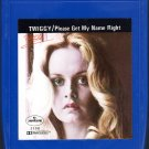 Twiggy - Please Get My Name Right 8-track tape