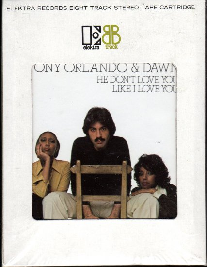 Tony Orlando & Dawn - He Don't Love You Like I Love You Sealed 8-track tape