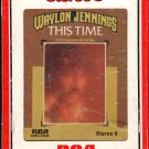 Waylon Jennings - This Time 8-track tape