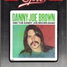 Danny Joe Brown - Danny Joe Brown And The Danny Joe Brown Band 1981 EPIC Sealed 8-track tape