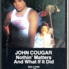 John Cougar - Nothin' Matters And What If It Did Cassette Tape