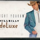 Dwight Yoakam - Hillbilly Deluxe Cassette Tape