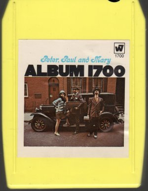 Peter, Paul And Mary - Album 1700 1967 8-track tape