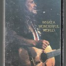 Willie Nelson - What A Wonderful World Cassette Tape
