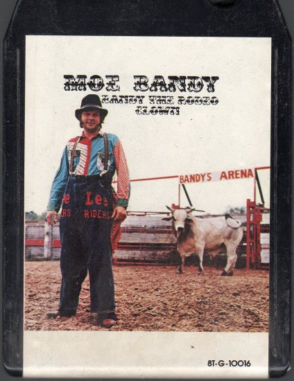 Moe Bandy Bandy The Rodeo Clown 8 Track Tape