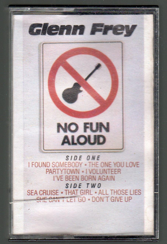 Glenn Frey - No Fun Aloud Cassette Tape