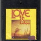 Love Is - Various Rock 1982 K-Tel 8-track tape