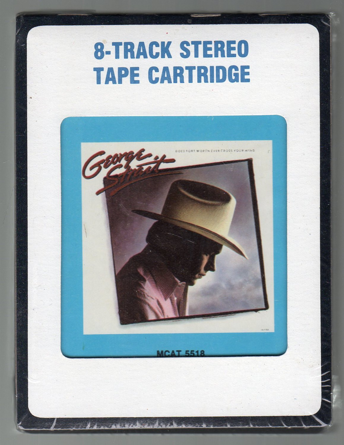 George Strait - Does Ft. Worth Ever Cross Your Mind 1984 CRC SOLD Sealed 8-track tape