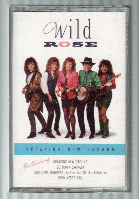 Wild Rose - Breaking New Ground Cassette Tape