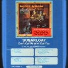 Sugarloaf - Don't Call Us We'll Call You 8-track tape