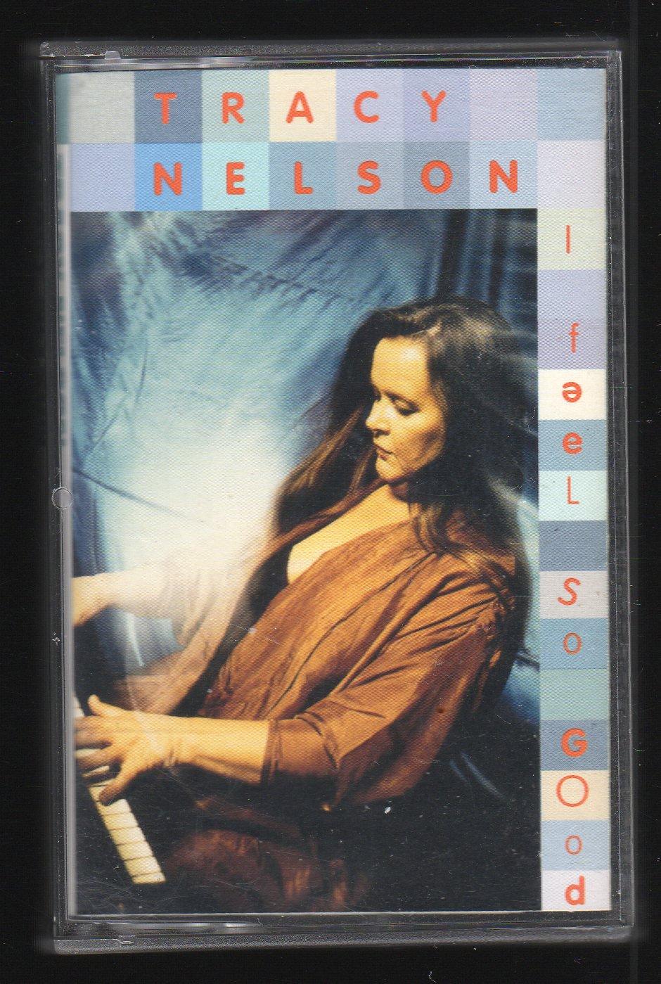 Tracy Nelson - I Feel So Good Cassette Tape