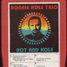 Ronnie Cole Trio - Hot And Kole 8-track tape